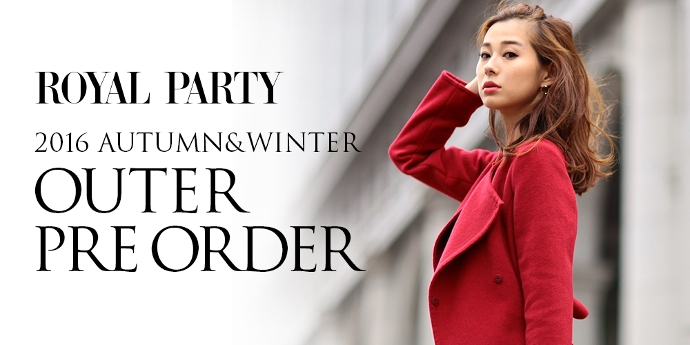 ROYAL PARTY 2016 AUTUMN & WINTER