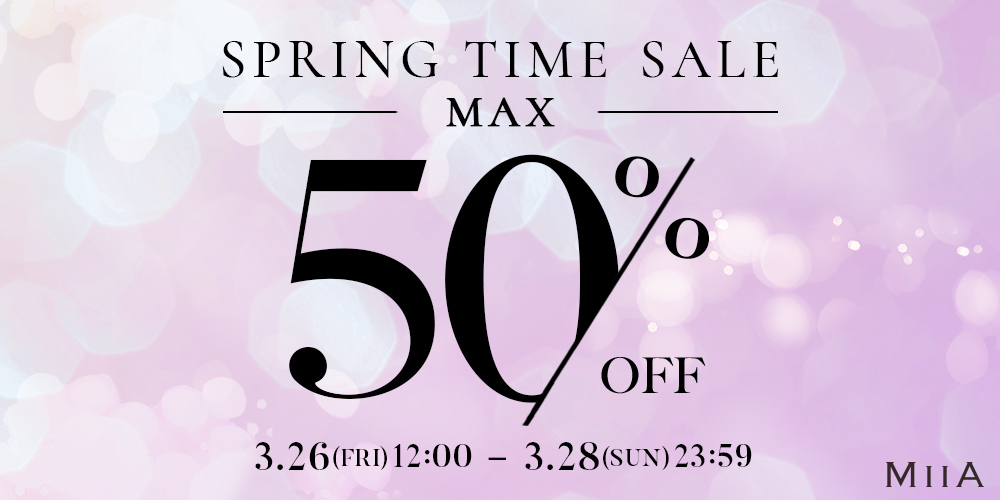 SPRING TIME SALE MAX 50% OFF